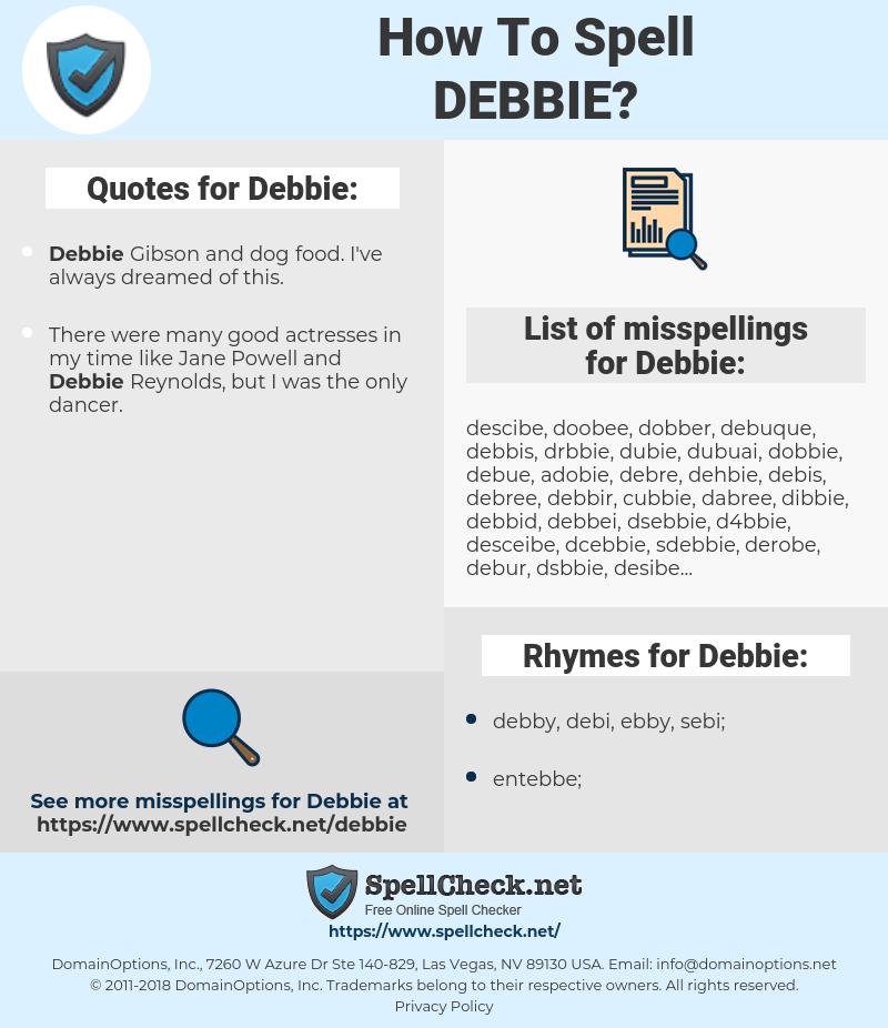 Debbie, spellcheck Debbie, how to spell Debbie, how do you spell Debbie, correct spelling for Debbie