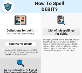 debit, spellcheck debit, how to spell debit, how do you spell debit, correct spelling for debit
