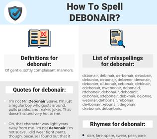 debonair, spellcheck debonair, how to spell debonair, how do you spell debonair, correct spelling for debonair