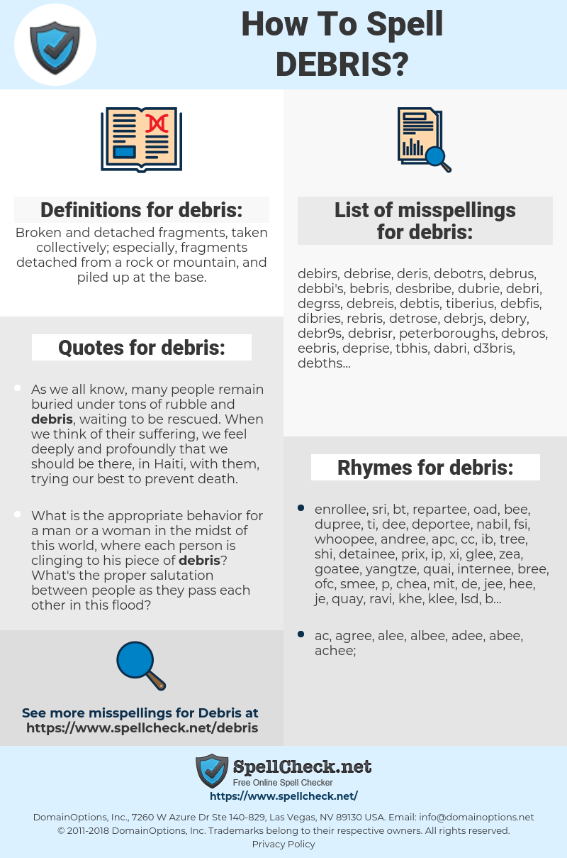 debris, spellcheck debris, how to spell debris, how do you spell debris, correct spelling for debris