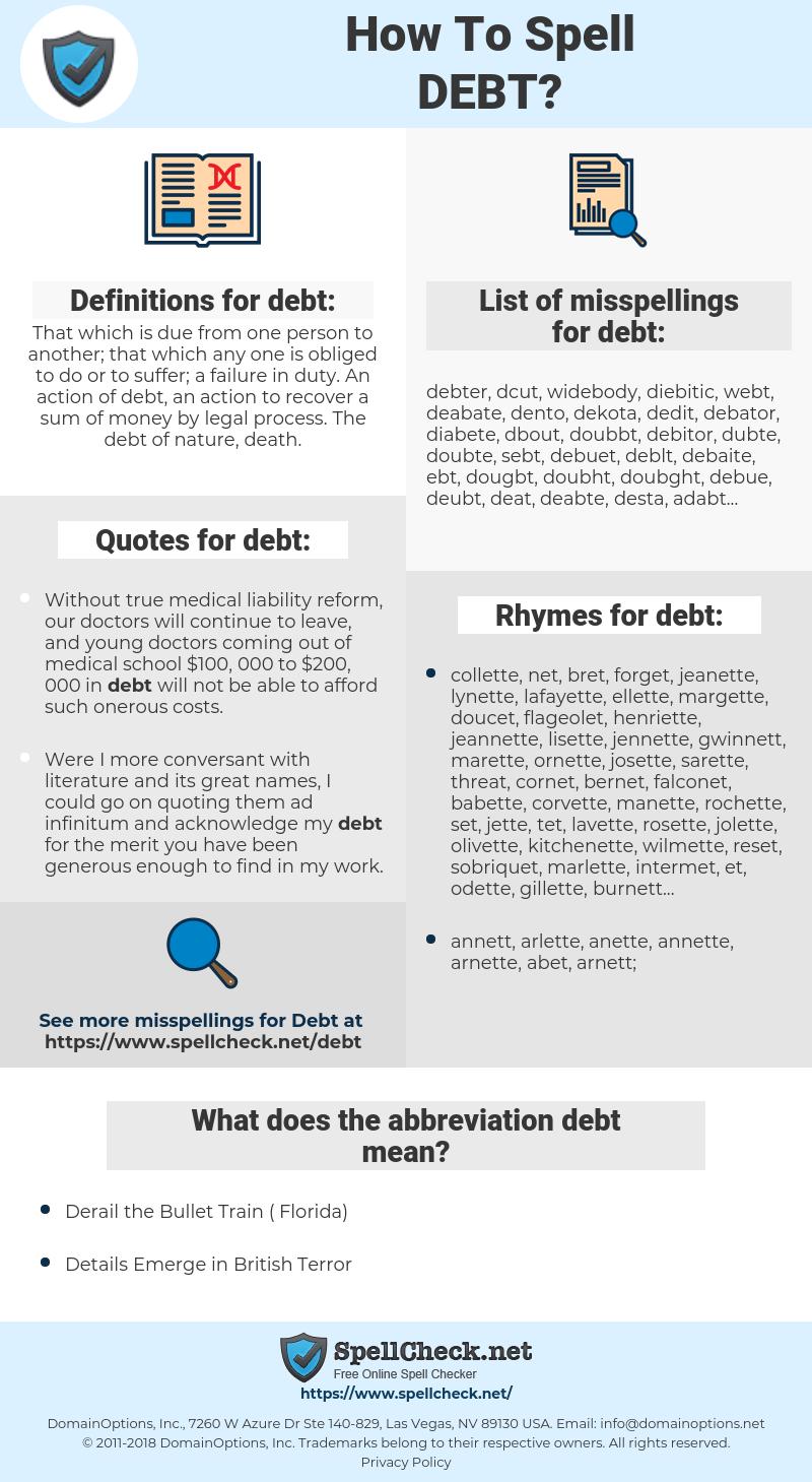 debt, spellcheck debt, how to spell debt, how do you spell debt, correct spelling for debt