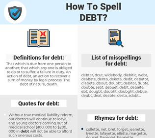 debt, spellcheck debt, how to spell debt, how do you spell debt, correct spelling for debt