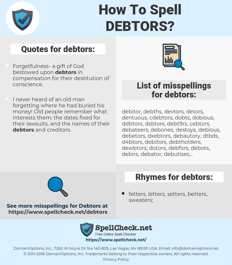 debtors, spellcheck debtors, how to spell debtors, how do you spell debtors, correct spelling for debtors