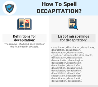 decapitation, spellcheck decapitation, how to spell decapitation, how do you spell decapitation, correct spelling for decapitation