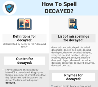 decayed, spellcheck decayed, how to spell decayed, how do you spell decayed, correct spelling for decayed