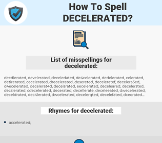 decelerated, spellcheck decelerated, how to spell decelerated, how do you spell decelerated, correct spelling for decelerated