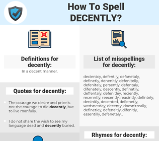 decently, spellcheck decently, how to spell decently, how do you spell decently, correct spelling for decently