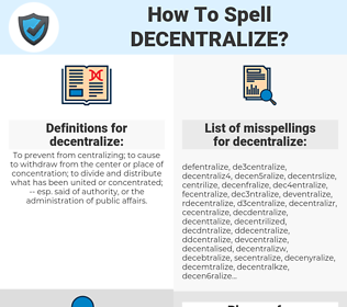decentralize, spellcheck decentralize, how to spell decentralize, how do you spell decentralize, correct spelling for decentralize