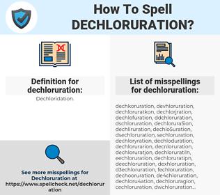 dechloruration, spellcheck dechloruration, how to spell dechloruration, how do you spell dechloruration, correct spelling for dechloruration