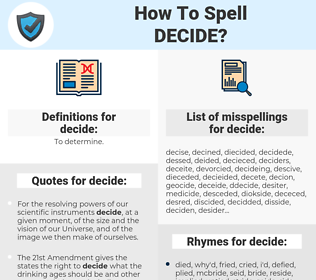 decide, spellcheck decide, how to spell decide, how do you spell decide, correct spelling for decide