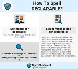 declarable, spellcheck declarable, how to spell declarable, how do you spell declarable, correct spelling for declarable