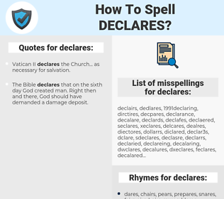 declares, spellcheck declares, how to spell declares, how do you spell declares, correct spelling for declares
