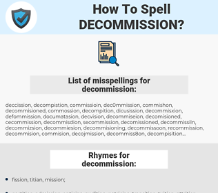 decommission, spellcheck decommission, how to spell decommission, how do you spell decommission, correct spelling for decommission