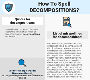 decompositions, spellcheck decompositions, how to spell decompositions, how do you spell decompositions, correct spelling for decompositions