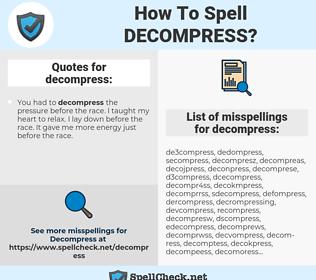 decompress, spellcheck decompress, how to spell decompress, how do you spell decompress, correct spelling for decompress