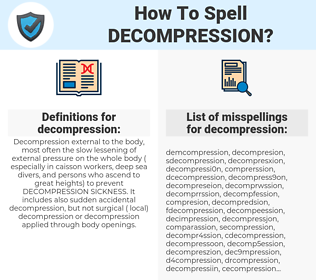 decompression, spellcheck decompression, how to spell decompression, how do you spell decompression, correct spelling for decompression
