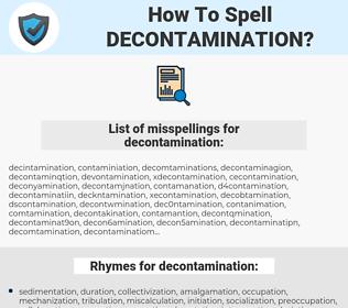 decontamination, spellcheck decontamination, how to spell decontamination, how do you spell decontamination, correct spelling for decontamination