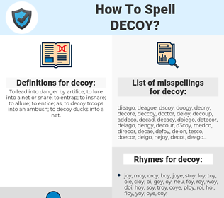 decoy, spellcheck decoy, how to spell decoy, how do you spell decoy, correct spelling for decoy