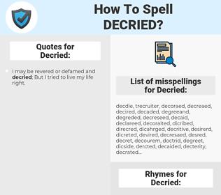 Decried, spellcheck Decried, how to spell Decried, how do you spell Decried, correct spelling for Decried