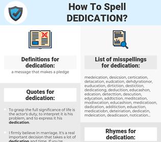 dedication, spellcheck dedication, how to spell dedication, how do you spell dedication, correct spelling for dedication