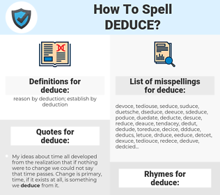 deduce, spellcheck deduce, how to spell deduce, how do you spell deduce, correct spelling for deduce