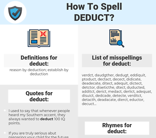 deduct, spellcheck deduct, how to spell deduct, how do you spell deduct, correct spelling for deduct