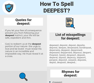 deepest, spellcheck deepest, how to spell deepest, how do you spell deepest, correct spelling for deepest