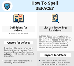 deface, spellcheck deface, how to spell deface, how do you spell deface, correct spelling for deface