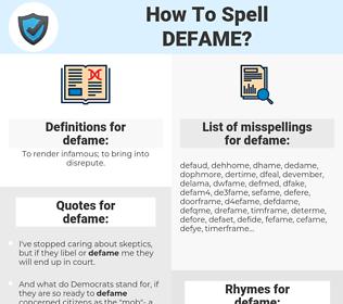 defame, spellcheck defame, how to spell defame, how do you spell defame, correct spelling for defame