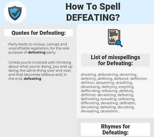 Defeating, spellcheck Defeating, how to spell Defeating, how do you spell Defeating, correct spelling for Defeating