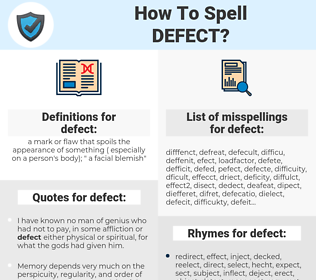 defect, spellcheck defect, how to spell defect, how do you spell defect, correct spelling for defect