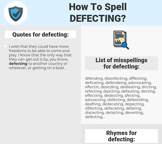 defecting, spellcheck defecting, how to spell defecting, how do you spell defecting, correct spelling for defecting