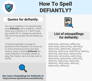 defiantly, spellcheck defiantly, how to spell defiantly, how do you spell defiantly, correct spelling for defiantly