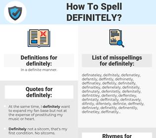 definitely, spellcheck definitely, how to spell definitely, how do you spell definitely, correct spelling for definitely