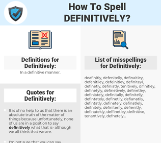 Definitively, spellcheck Definitively, how to spell Definitively, how do you spell Definitively, correct spelling for Definitively