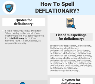 deflationary, spellcheck deflationary, how to spell deflationary, how do you spell deflationary, correct spelling for deflationary