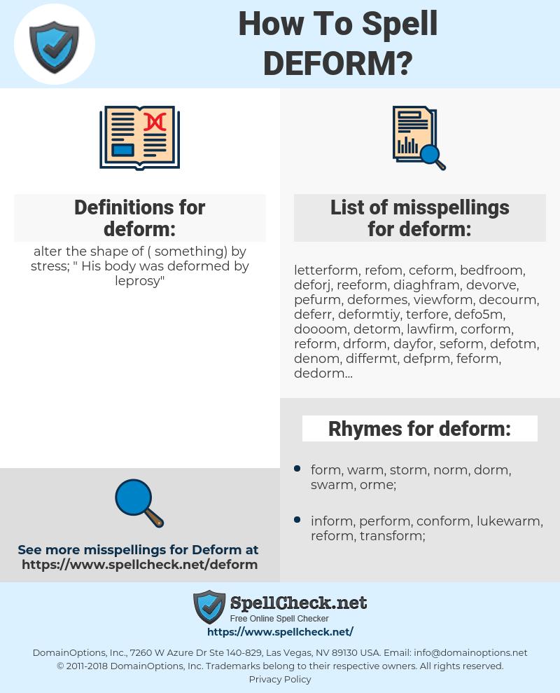 deform, spellcheck deform, how to spell deform, how do you spell deform, correct spelling for deform