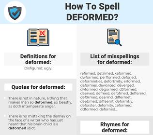 deformed, spellcheck deformed, how to spell deformed, how do you spell deformed, correct spelling for deformed