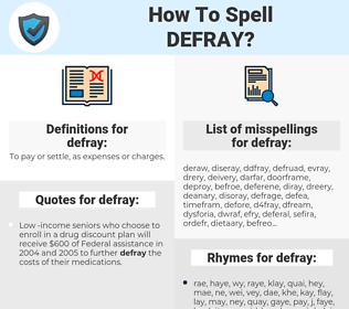 defray, spellcheck defray, how to spell defray, how do you spell defray, correct spelling for defray