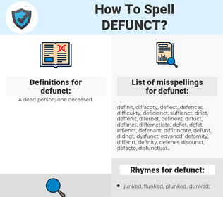 defunct, spellcheck defunct, how to spell defunct, how do you spell defunct, correct spelling for defunct