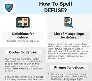defuse, spellcheck defuse, how to spell defuse, how do you spell defuse, correct spelling for defuse
