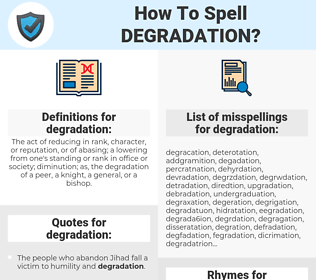 degradation, spellcheck degradation, how to spell degradation, how do you spell degradation, correct spelling for degradation