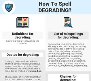 degrading, spellcheck degrading, how to spell degrading, how do you spell degrading, correct spelling for degrading