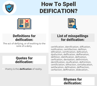 deification, spellcheck deification, how to spell deification, how do you spell deification, correct spelling for deification