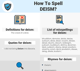 deism, spellcheck deism, how to spell deism, how do you spell deism, correct spelling for deism