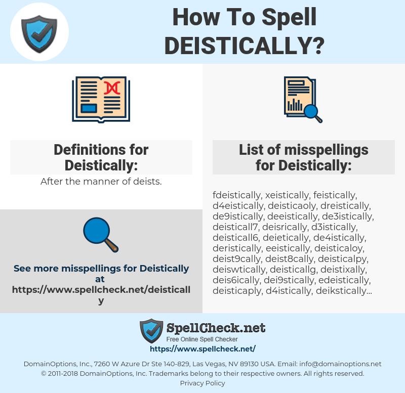 Deistically, spellcheck Deistically, how to spell Deistically, how do you spell Deistically, correct spelling for Deistically