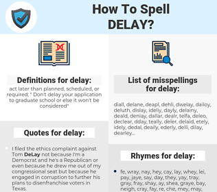 delay, spellcheck delay, how to spell delay, how do you spell delay, correct spelling for delay