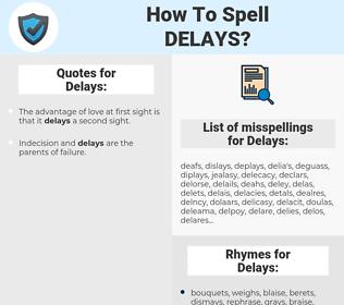 Delays, spellcheck Delays, how to spell Delays, how do you spell Delays, correct spelling for Delays