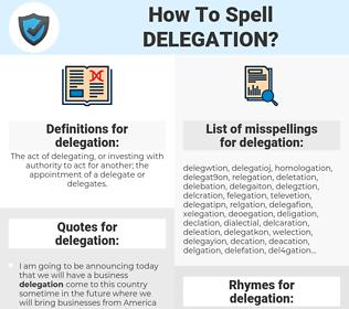 delegation, spellcheck delegation, how to spell delegation, how do you spell delegation, correct spelling for delegation