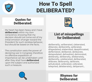 Deliberated, spellcheck Deliberated, how to spell Deliberated, how do you spell Deliberated, correct spelling for Deliberated